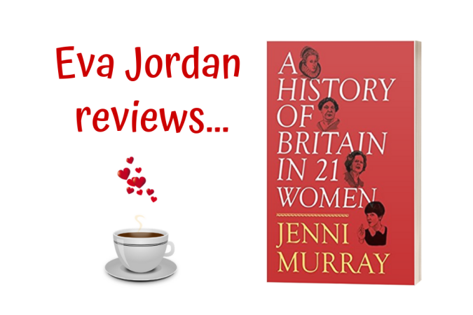 Eva Jordan reviews A History of Britain in 21 Women - Post Header