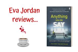 Eva Jordan reviews Anything You Do Say - Post Header