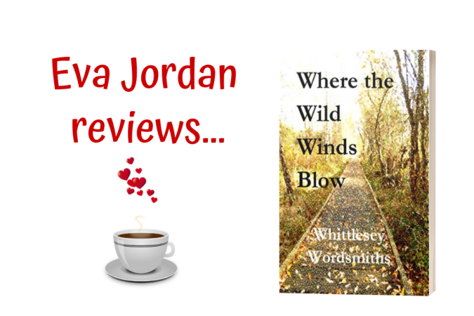 Eva Jordan reviews - Where the Wild Winds Blow - the Whittlesey Wordsmiths
