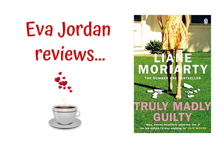 Eva Jordan Reviews Truly, Madly, Guilty